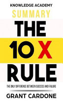 Summary: the 10X Rule