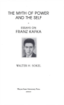 the myth of power and the self essays on franz kafka walter  title page