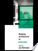 Relating Architecture to Landscape