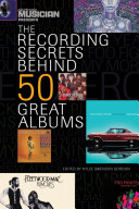 Electronic Musician Presents the Recording Secrets Behind 50 Great Albums [Pdf/ePub] eBook