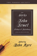 The Works of John Jewel, Bishop of Salisbury