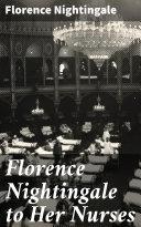 Florence Nightingale to Her Nurses Pdf/ePub eBook