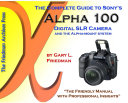 The Complete Guide to Sony's Alpha 100 DSLR (B&W Edition)