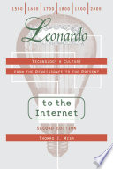 Leonardo to the Internet  : Technology and Culture from the Renaissance to the Present