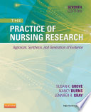 """The Practice of Nursing Research E-Book: Appraisal, Synthesis, and Generation of Evidence"" by Jennifer R. Gray, Susan K. Grove, Nancy Burns"