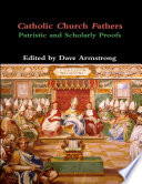 Catholic Church Fathers  Patristic and Scholarly Proofs