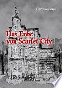 Das Erbe von Scarlet City