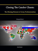 Closing the Candor Chasm  The Missing Element of Army Professionalism  Enlarged Edition