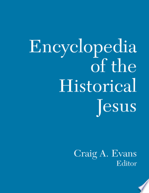 Download The Routledge Encyclopedia of the Historical Jesus Free Books - Read Books