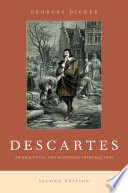 Descartes : an analytical and historical introduction / Georges Dicker.