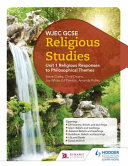 WJEC GCSE Religious Studies: Unit 1 Religious Responses to Philosophical Themes
