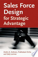 """""""Sales Force Design For Strategic Advantage"""" by A. Zoltners, P. Sinha, S. Lorimer"""