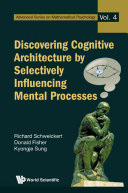 Discovering Cognitive Architecture by Selectively Influencing Mental Processes [Pdf/ePub] eBook