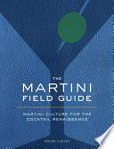 The Martini Field Guide