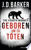 The Fourth Monkey - Geboren, um zu töten  : Thriller