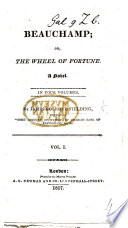 Beauchamp; Or, the Wheel of Fortune. A Novel
