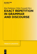 Exact Repetition in Grammar and Discourse
