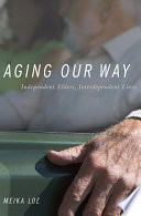 Aging Our Way  Independent Elders  Interdependent Lives