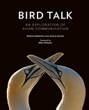 link to Bird talk : an exploration of avian communication in the TCC library catalog