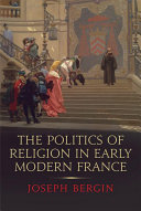 The Politics of Religion in Early Modern France