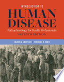 """Introduction to Human Disease: Pathophysiology for Health Professionals"" by Agnes G. Loeffler, Michael N. Hart"