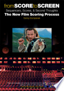 From Score To Screen Sequencers Scores Second Thoughts The New Film Scoring Process
