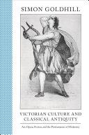 Victorian Culture and Classical Antiquity: Art, Opera, ...