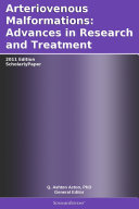 Arteriovenous Malformations  Advances in Research and Treatment  2011 Edition