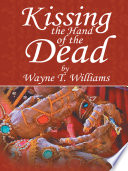 Kissing the Hand of the Dead