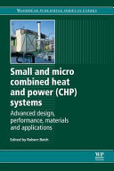 Small and Micro Combined Heat and Power  Chp  Systems  Advanced Design  Performance  Materials and Applications