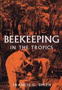Beekeeping in the Tropics