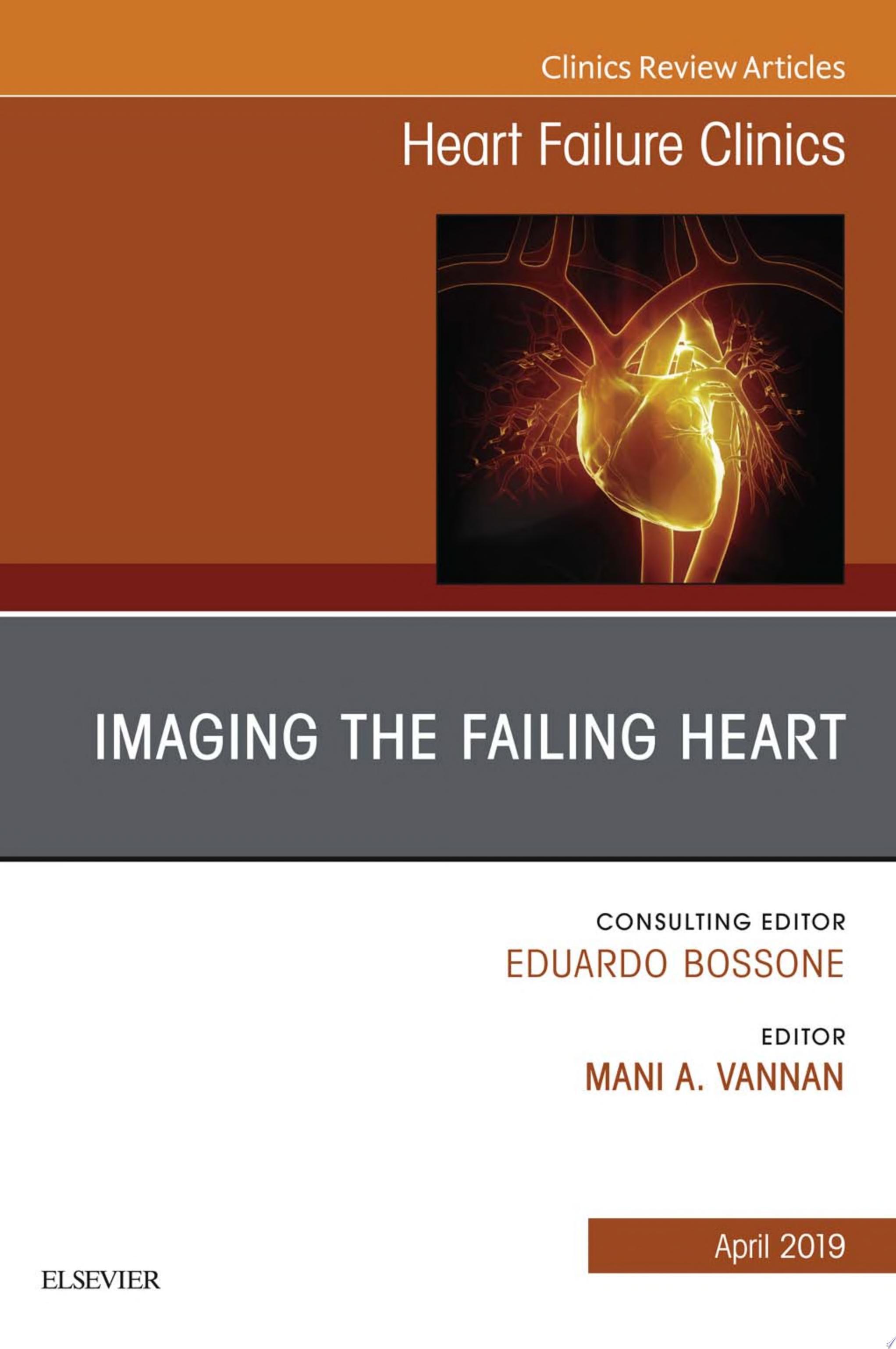 Imaging the Failing Heart  an Issue of Heart Failure Clinics  EBook