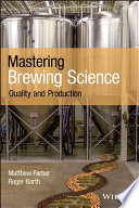 """Mastering Brewing Science: Quality and Production"" by Matthew Farber, Roger Barth"