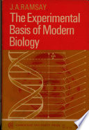 The Experimental Basis Of Modern Biology