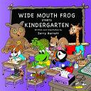 Wide Mouth Frog Starts Kindergarten Book PDF