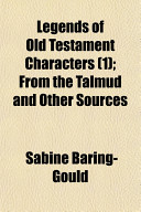 Legends Of Old Testament Characters 1 From The Talmud And Other Sources