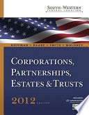 South-Western Federal Taxation 2012: Corporations, Partnerships, Estates and Trusts