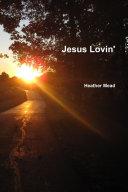 Jesus Lovin' ebook