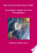 RECUEIL D'UNE SAGE-F'åME Accueillir et soigner son ‰me TŽmoignages