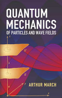 Quantum Mechanics of Particles and Wave Fields