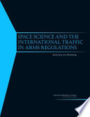 Space Science and the International Traffic in Arms Regulations  : Summary of a Workshop