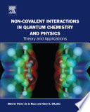 Non covalent Interactions in Quantum Chemistry and Physics