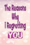 The Reasons Why I Regretting You