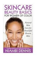 Skincare Beauty Basics for Women of Color