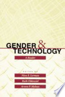 """Gender and Technology: A Reader"" by Lee Wilson, Paul Lerman, Ruth Oldenziel, Arwen Mohun, Nina E. Lerman, Nina Lerman, Ruth Oldenziel, Arwen P. Mohun, Professor Arwen P Mohun"