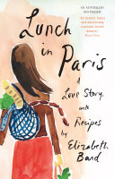 Lunch in Paris  A Delicious Love Story  with Recipes