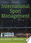 """International Sport Management"" by Eric MacIntosh, Gonzalo Bravo, Ming Li"