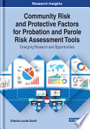 Community Risk and Protective Factors for Probation and Parole Risk Assessment Tools  Emerging Research and Opportunities