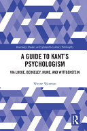 A Guide to Kant   s Psychologism