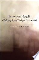 Essays On Hegel S Philosophy Of Subjective Spirit Book PDF